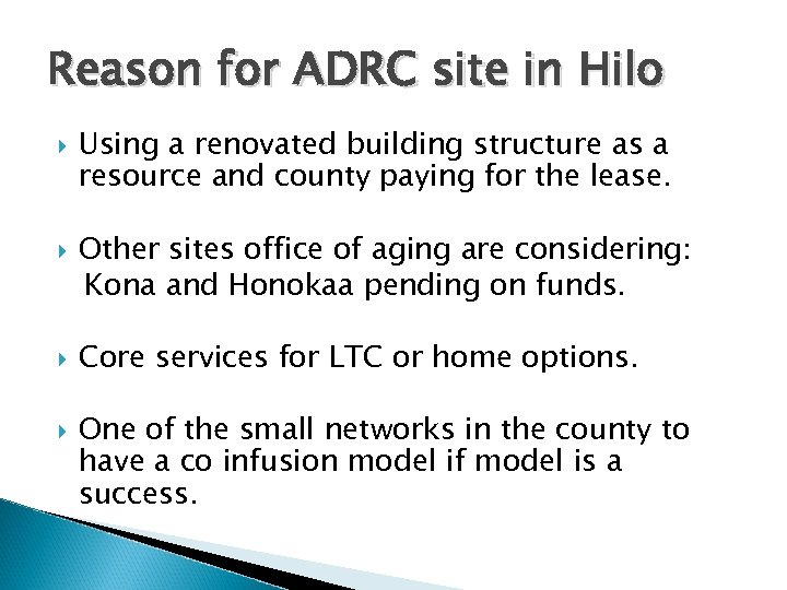 Reason for ADRC site in Hilo Using a renovated building structure as a resource