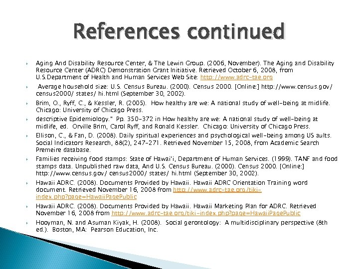 References continued Aging And Disability Resource Center, & The Lewin Group. (2006, November). The