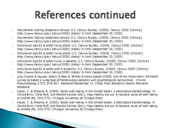 References continued Households lacking telephone service: U. S. Census Bureau. (2000). Census 2000. [Online: