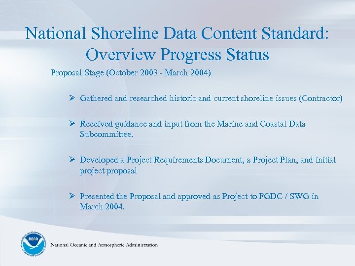 National Shoreline Data Content Standard: Overview Progress Status Proposal Stage (October 2003 - March