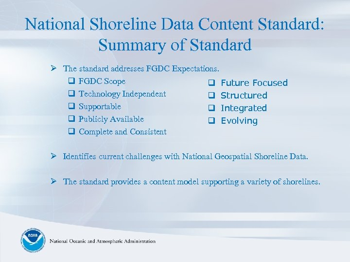 National Shoreline Data Content Standard: Summary of Standard Ø The standard addresses FGDC Expectations.