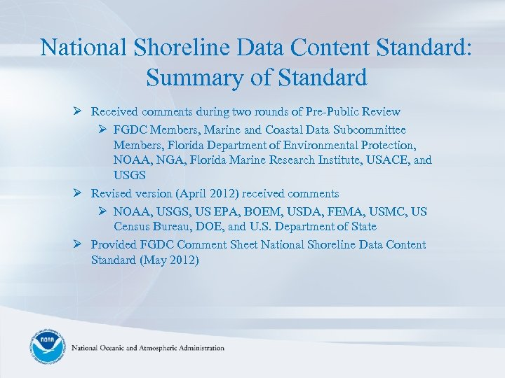 National Shoreline Data Content Standard: Summary of Standard Ø Received comments during two rounds