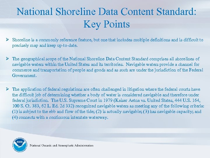 National Shoreline Data Content Standard: Key Points Ø Shoreline is a commonly reference feature,