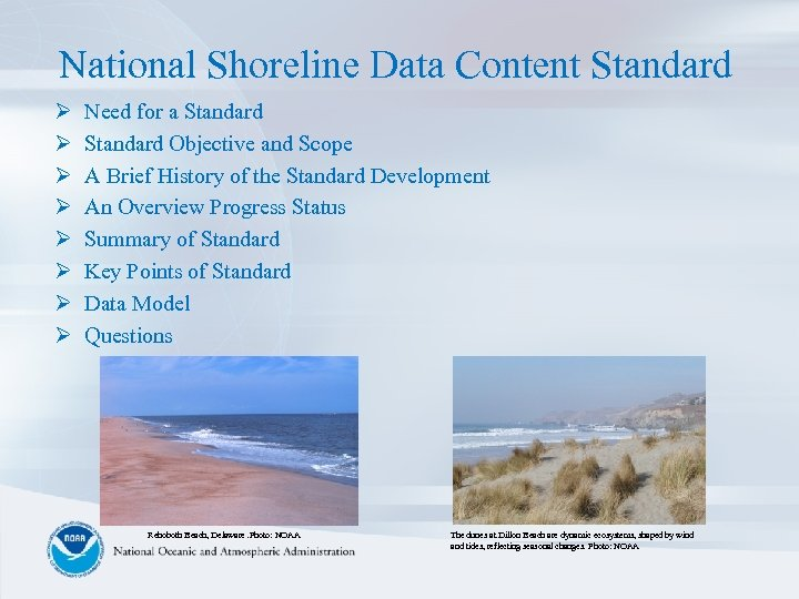 National Shoreline Data Content Standard Ø Ø Ø Ø Need for a Standard Objective