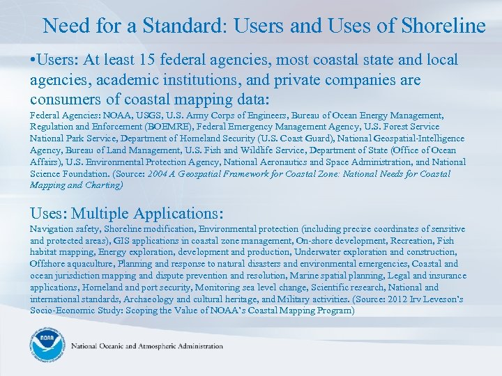 Need for a Standard: Users and Uses of Shoreline • Users: At least 15