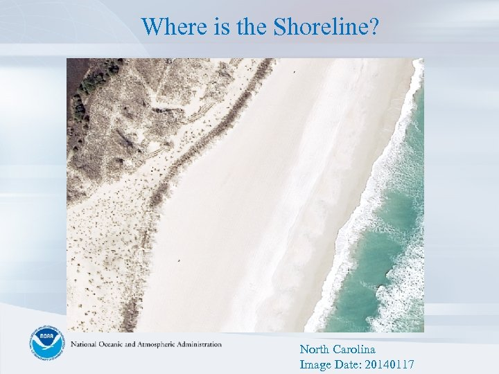 Where is the Shoreline? North Carolina Image Date: 20140117