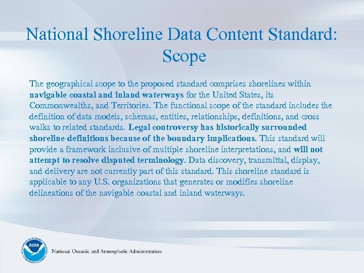National Shoreline Data Content Standard: Scope The geographical scope to the proposed standard comprises