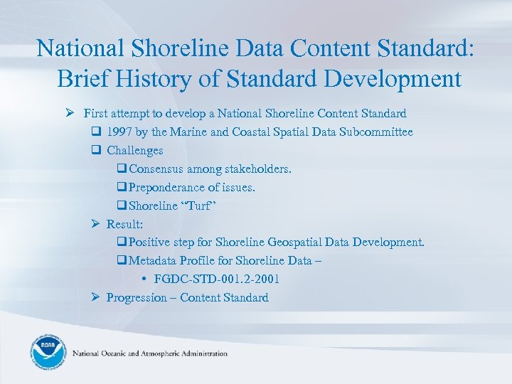 National Shoreline Data Content Standard: Brief History of Standard Development Ø First attempt to