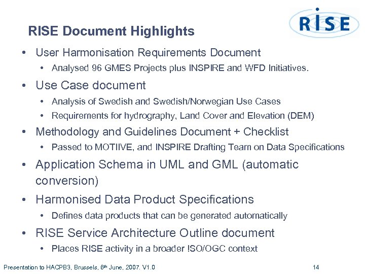 RISE Document Highlights • User Harmonisation Requirements Document • Analysed 96 GMES Projects plus