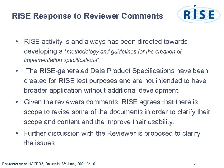 RISE Response to Reviewer Comments • RISE activity is and always has been directed