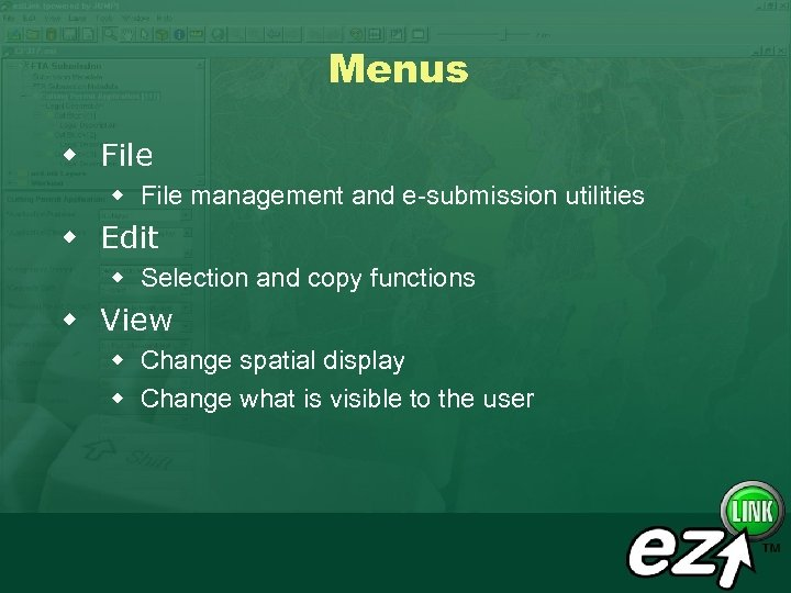 Menus w File management and e-submission utilities w Edit w Selection and copy functions