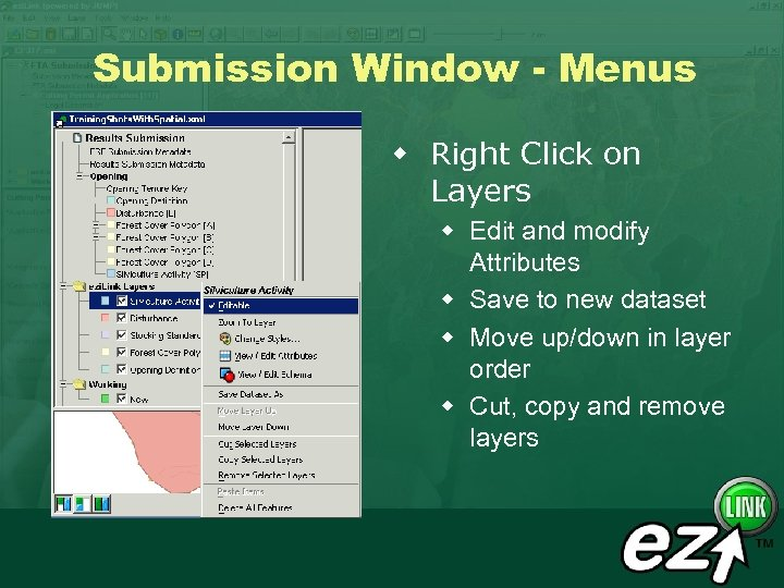 Submission Window - Menus w Right Click on Layers w Edit and modify Attributes