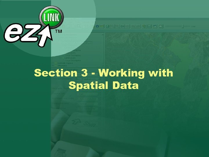 Section 3 - Working with Spatial Data
