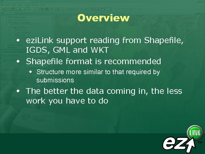 Overview w ezi. Link support reading from Shapefile, IGDS, GML and WKT w Shapefile