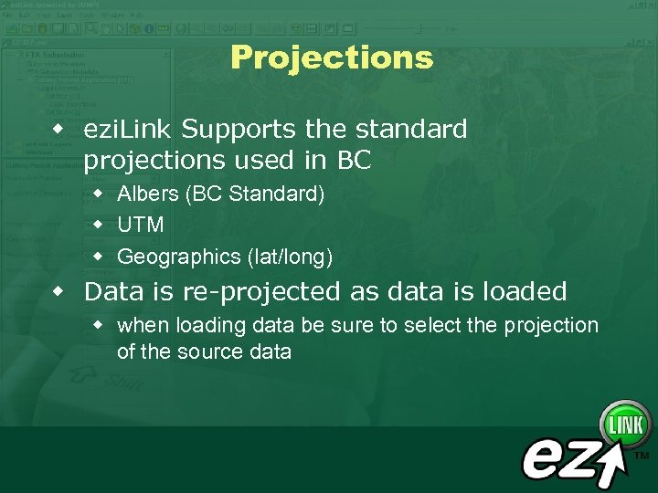 Projections w ezi. Link Supports the standard projections used in BC w Albers (BC