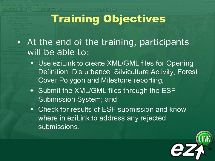 Training Objectives w At the end of the training, participants will be able to: