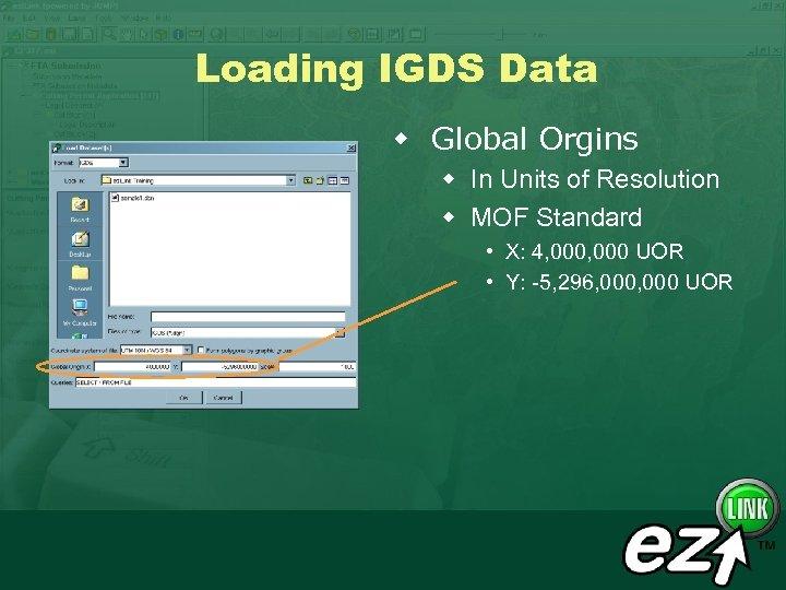 Loading IGDS Data w Global Orgins w In Units of Resolution w MOF Standard