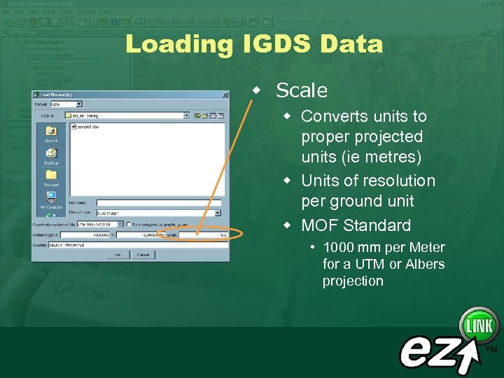 Loading IGDS Data w Scale w Converts units to proper projected units (ie metres)