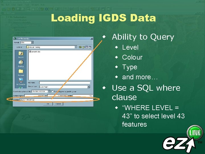 Loading IGDS Data w Ability to Query w w Level Colour Type and more…