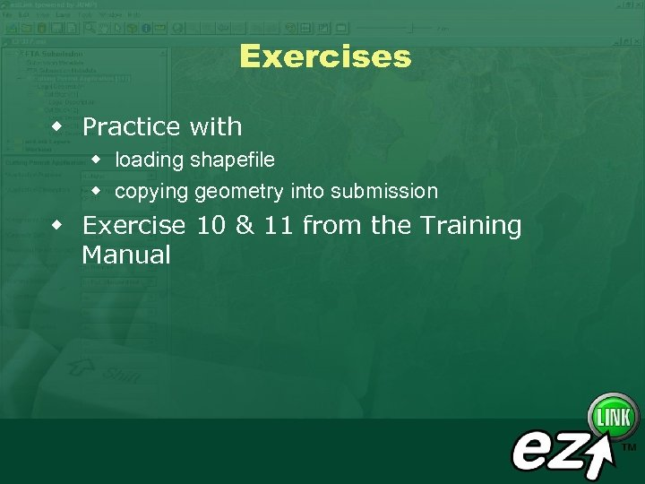 Exercises w Practice with w loading shapefile w copying geometry into submission w Exercise