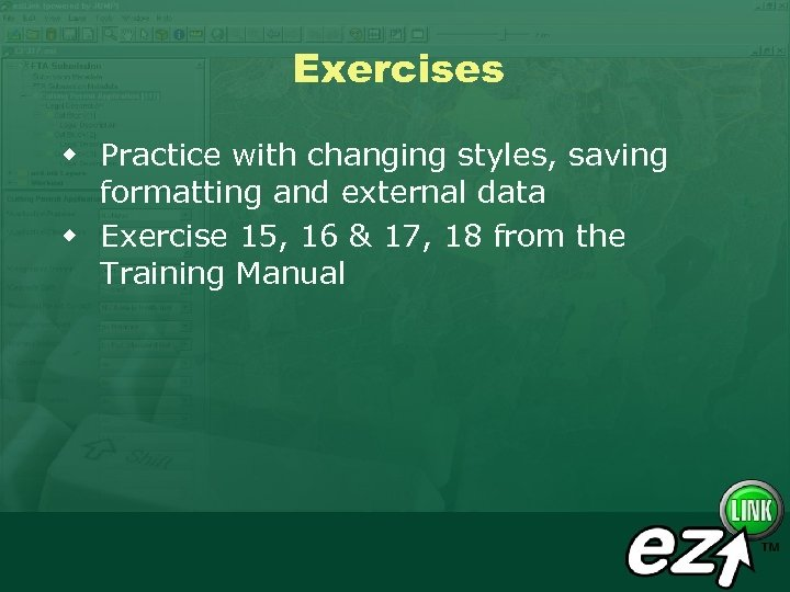 Exercises w Practice with changing styles, saving formatting and external data w Exercise 15,