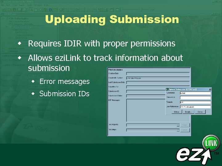 Uploading Submission w Requires IDIR with proper permissions w Allows ezi. Link to track