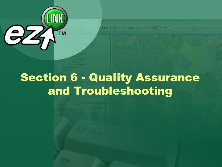 Section 6 - Quality Assurance and Troubleshooting