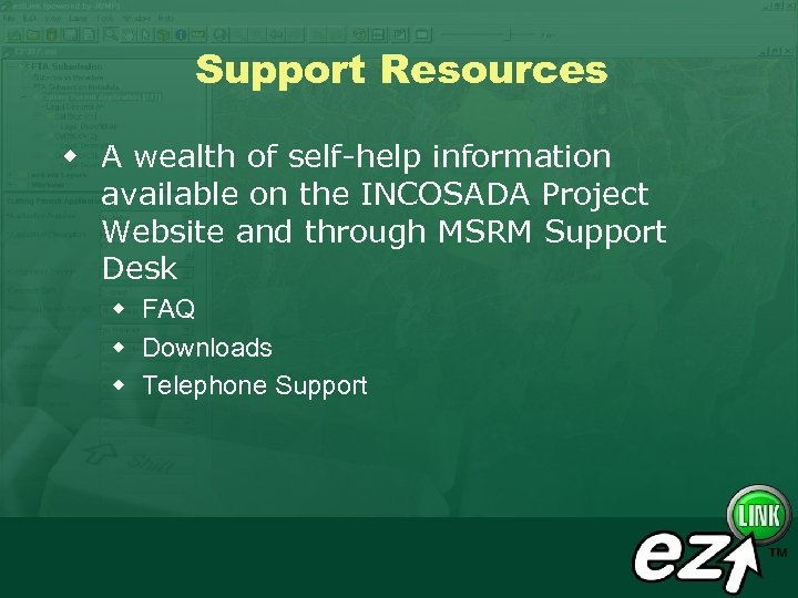 Support Resources w A wealth of self-help information available on the INCOSADA Project Website