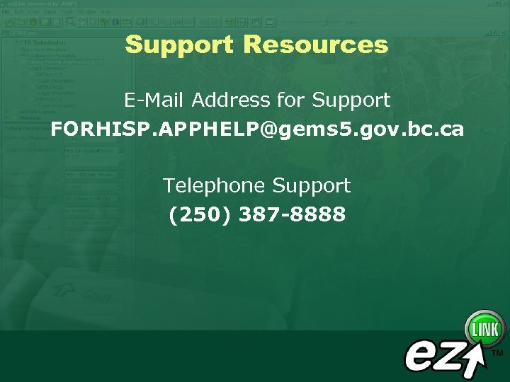 Support Resources E-Mail Address for Support FORHISP. APPHELP@gems 5. gov. bc. ca Telephone Support