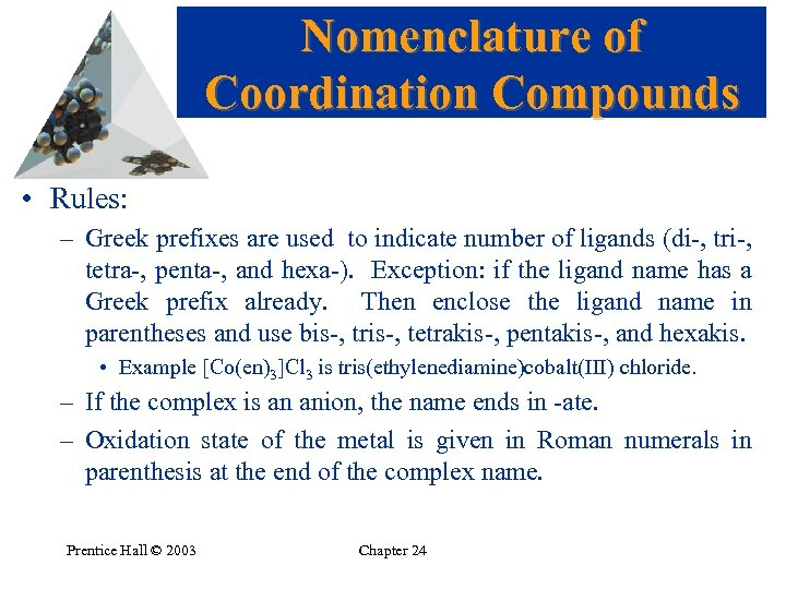 Nomenclature of Coordination Compounds • Rules: – Greek prefixes are used to indicate number