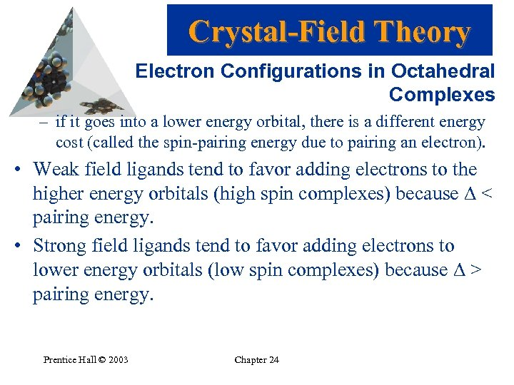 Crystal-Field Theory Electron Configurations in Octahedral Complexes – if it goes into a lower