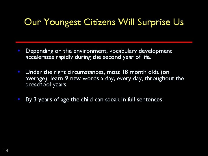 Our Youngest Citizens Will Surprise Us • Depending on the environment, vocabulary development accelerates