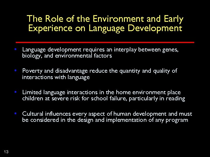The Role of the Environment and Early Experience on Language Development • Language development