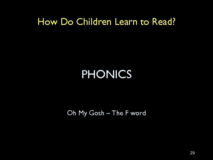 How Do Children Learn to Read? PHONICS Oh My Gosh – The F word
