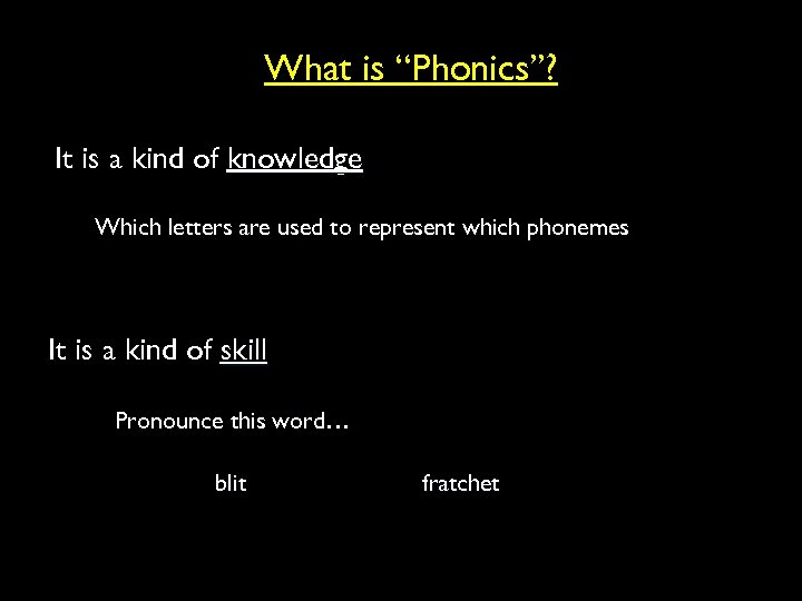 """What is """"Phonics""""? It is a kind of knowledge Which letters are used to"""