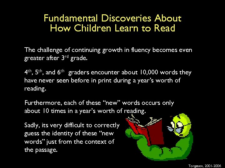 Fundamental Discoveries About How Children Learn to Read The challenge of continuing growth in