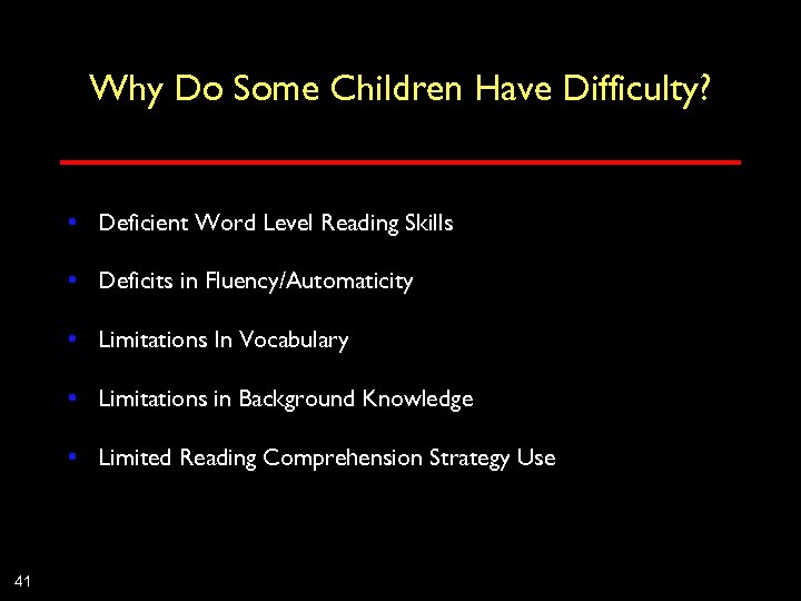 Why Do Some Children Have Difficulty? • Deficient Word Level Reading Skills • Deficits
