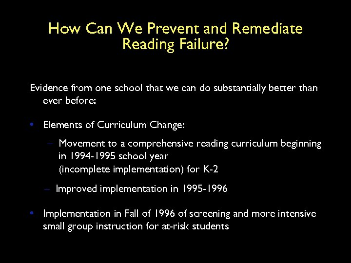 How Can We Prevent and Remediate Reading Failure? Evidence from one school that we