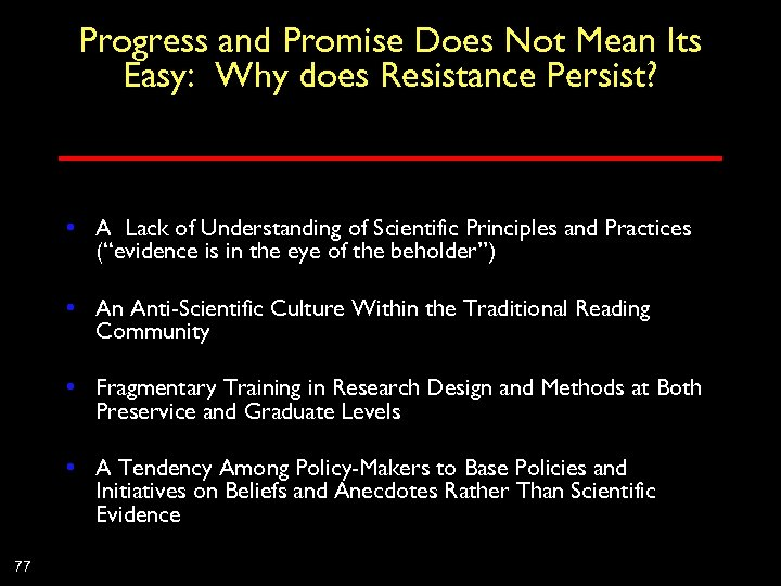 Progress and Promise Does Not Mean Its Easy: Why does Resistance Persist? • A
