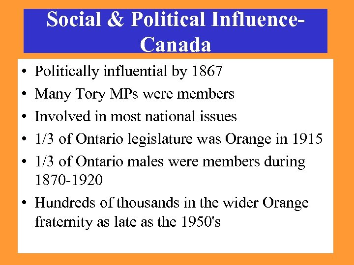 Social & Political Influence. Canada • • • Politically influential by 1867 Many Tory