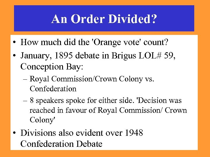An Order Divided? • How much did the 'Orange vote' count? • January, 1895
