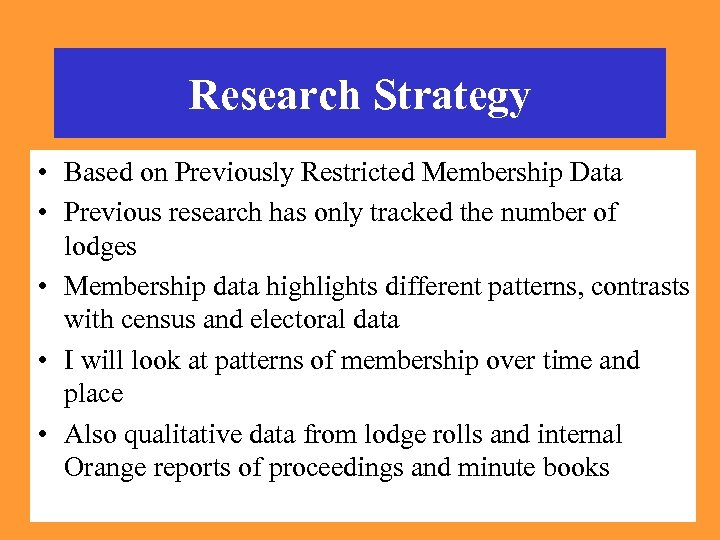 Research Strategy • Based on Previously Restricted Membership Data • Previous research has only
