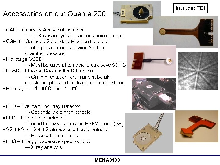 Accessories on our Quanta 200: ◦ GAD – Gaseous Analytical Detector → for X-ray