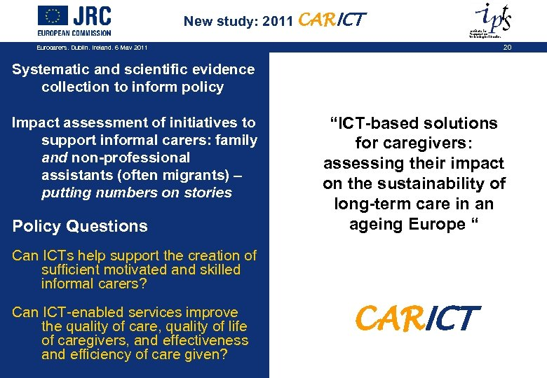 New study: 2011 CARICT Eurocarers, Dublin, Ireland, 6 May 2011 20 Systematic and scientific