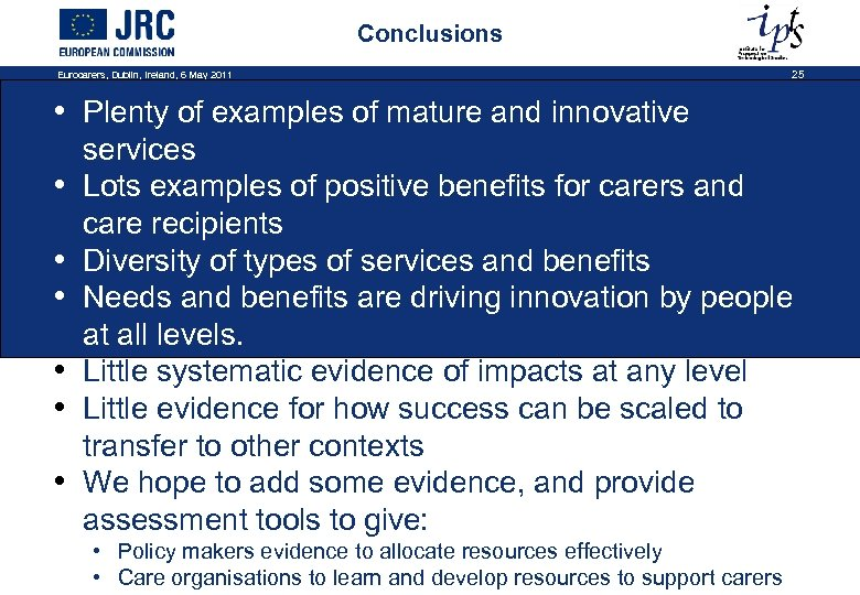 Conclusions Eurocarers, Dublin, Ireland, 6 May 2011 25 • Plenty of examples of mature