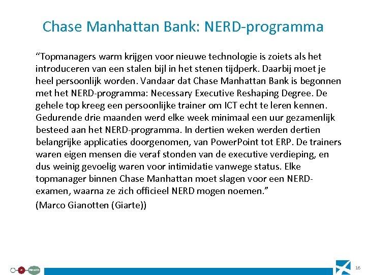 """Chase Manhattan Bank: NERD-programma """"Topmanagers warm krijgen voor nieuwe technologie is zoiets als het"""