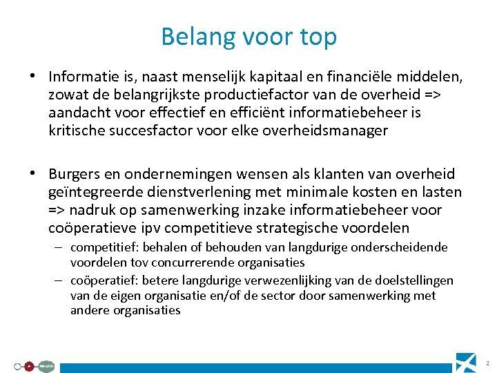 Belang voor top • Informatie is, naast menselijk kapitaal en financiële middelen, zowat de