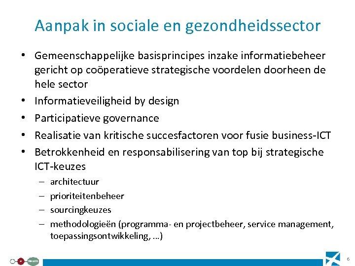 Aanpak in sociale en gezondheidssector • Gemeenschappelijke basisprincipes inzake informatiebeheer gericht op coöperatieve strategische