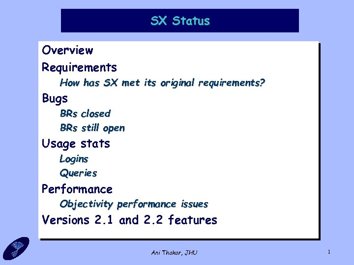 SX Status Overview Requirements How has SX met its original requirements? Bugs BRs closed
