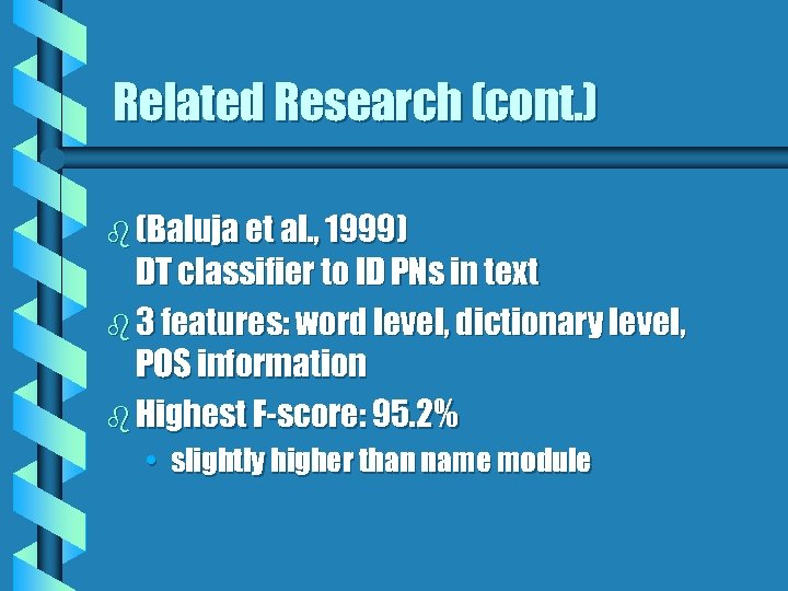 Related Research (cont. ) b (Baluja et al. , 1999) DT classifier to ID